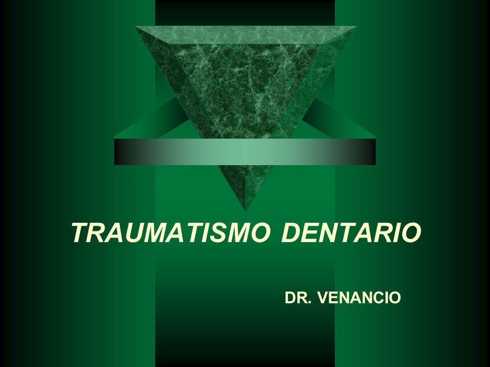 TRAUMATISMO DENTARIO DR. VENANCIO