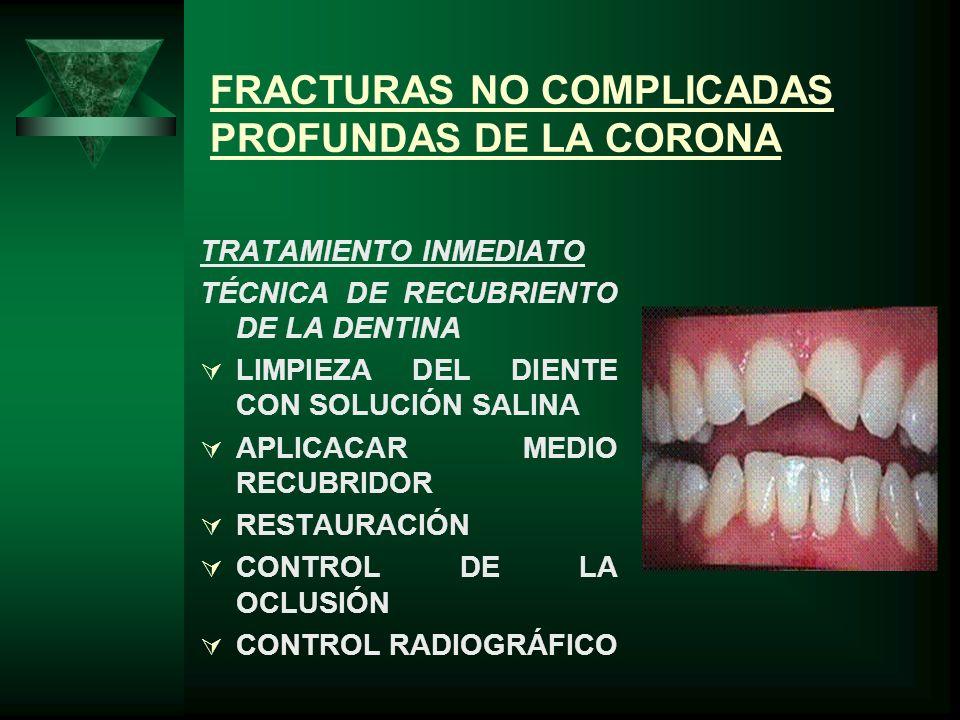 FRACTURAS NO COMPLICADAS PROFUNDAS DE LA CORONA
