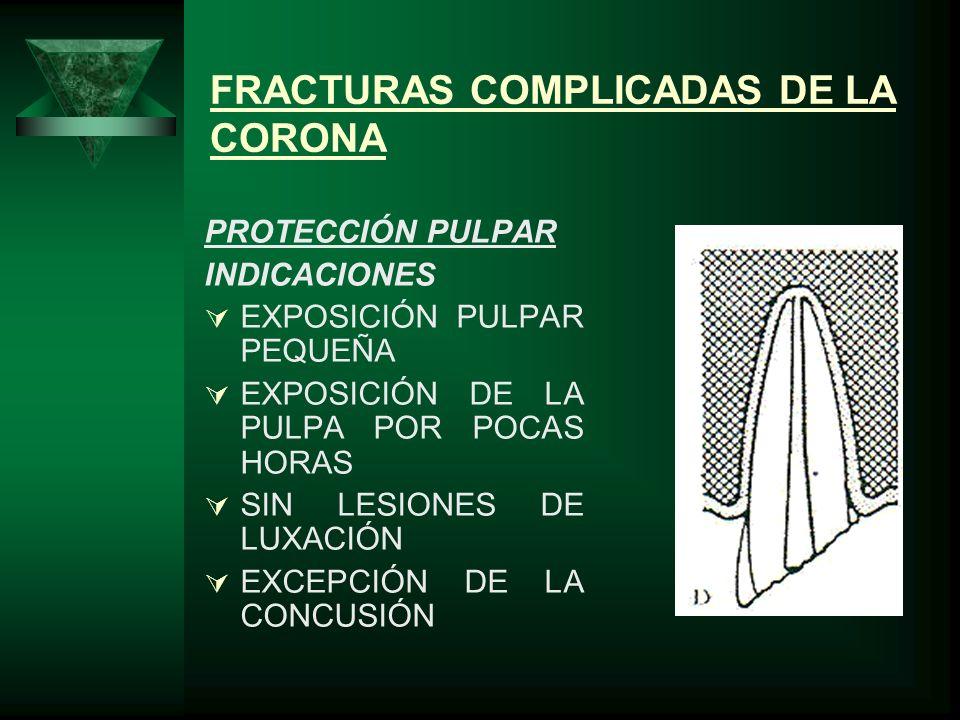 FRACTURAS COMPLICADAS DE LA CORONA