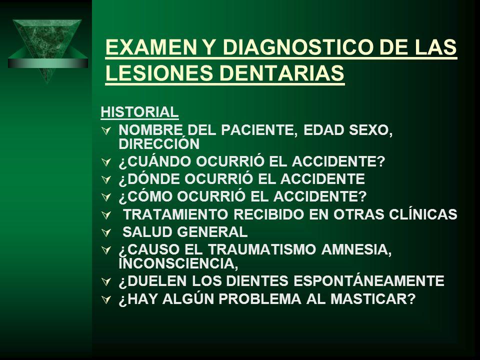 EXAMEN Y DIAGNOSTICO DE LAS LESIONES DENTARIAS