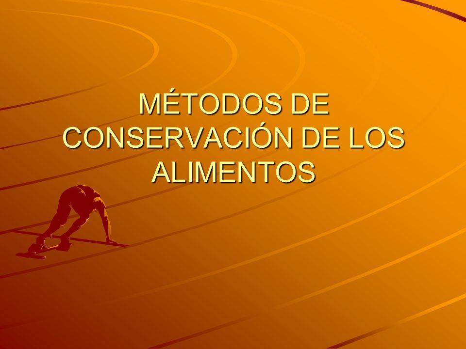 MÉTODOS DE CONSERVACIÓN DE LOS ALIMENTOS