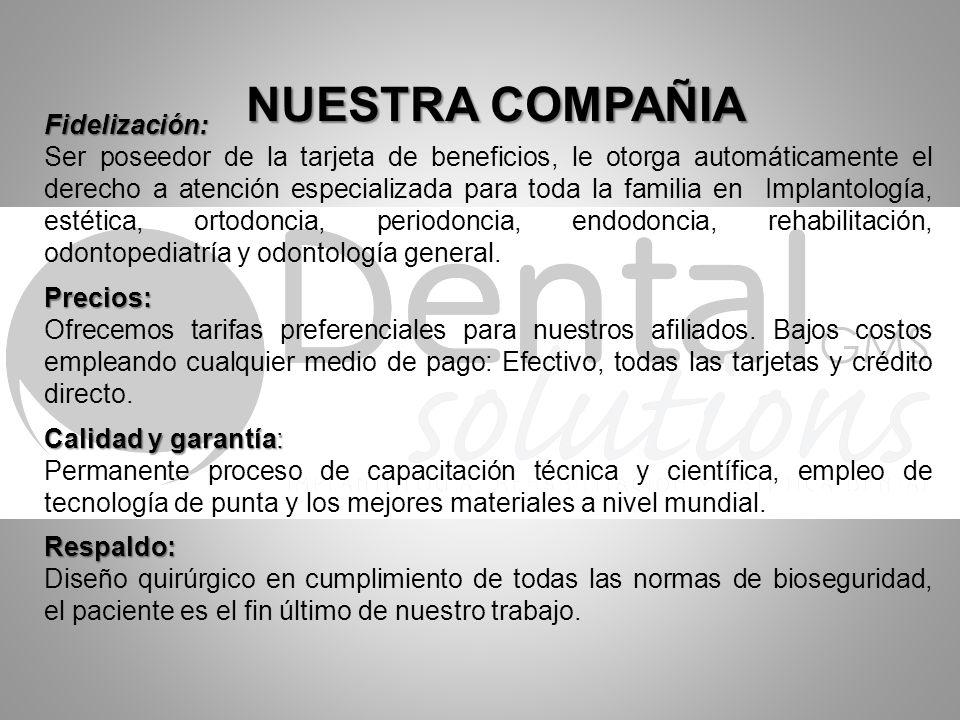 NUESTRA COMPAÑIA Fidelización: