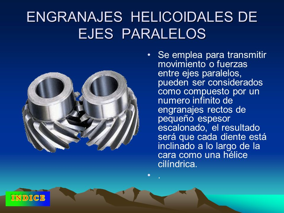ENGRANAJES HELICOIDALES DE EJES PARALELOS