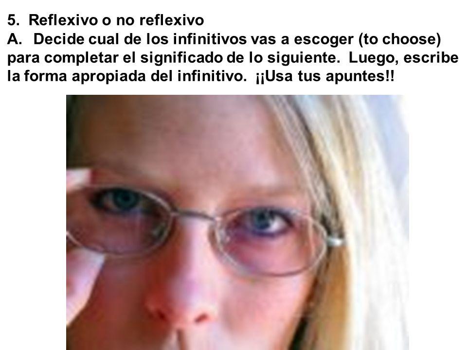5. Reflexivo o no reflexivo