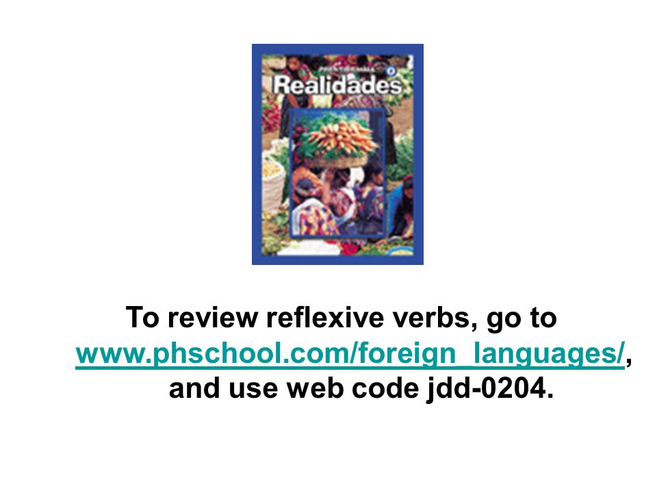 To review reflexive verbs, go to