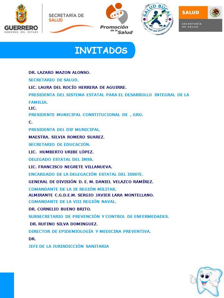 INVITADOS DR. LAZARO MAZON ALONSO. SECRETARIO DE SALUD.