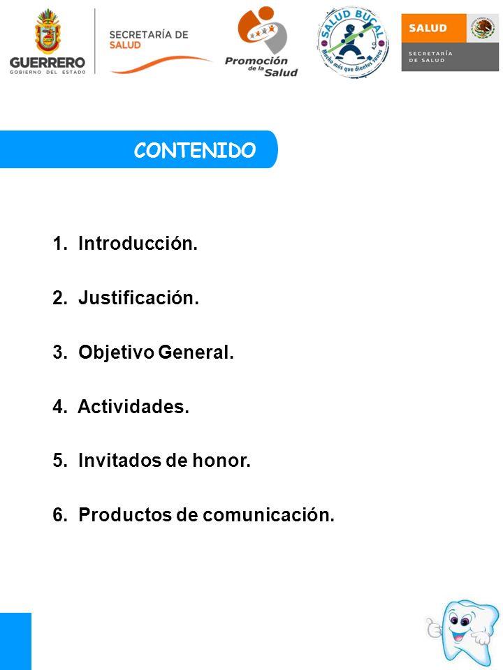 CONTENIDO 1. Introducción. 2. Justificación. 3. Objetivo General. 4. Actividades. 5. Invitados de honor.