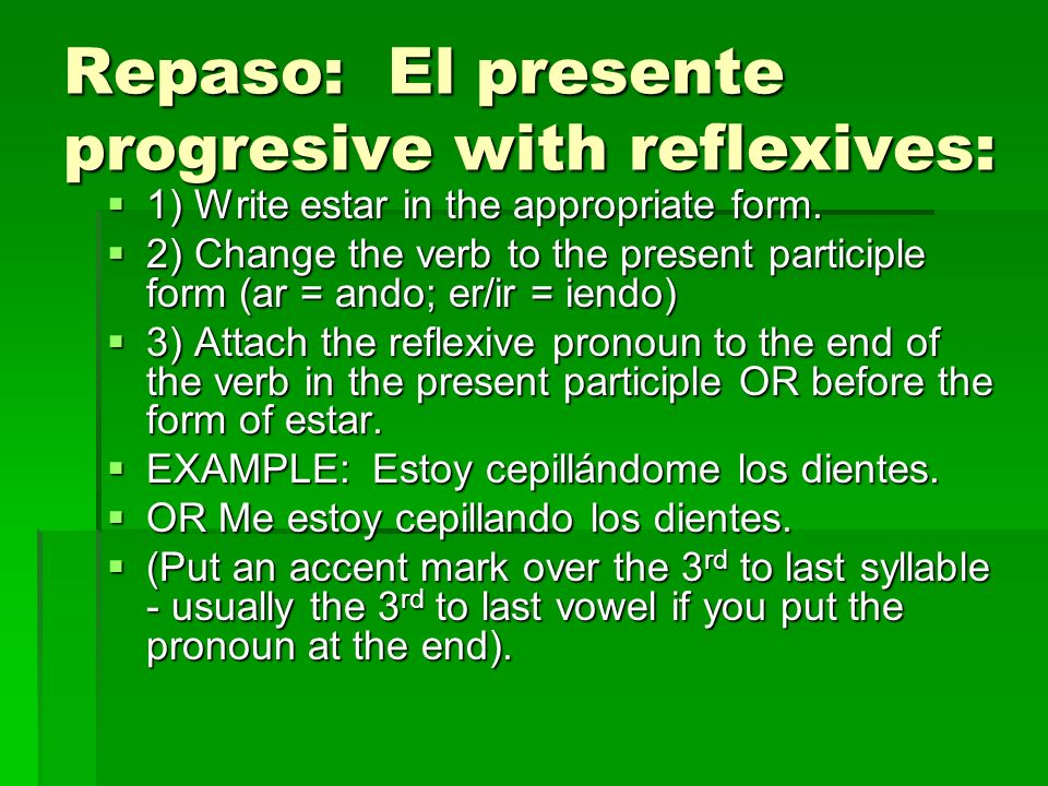 Repaso: El presente progresive with reflexives: