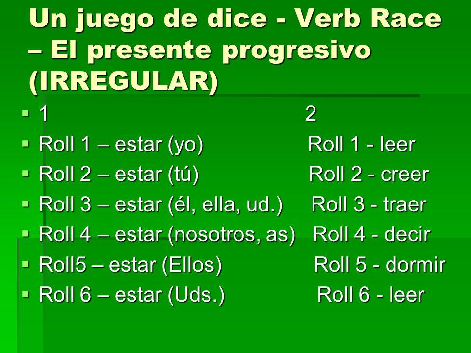Un juego de dice - Verb Race – El presente progresivo (IRREGULAR)