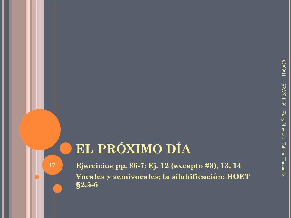 EL PRÓXIMO DÍA Ejercicios pp. 86-7: Ej. 12 (excepto #8), 13, 14