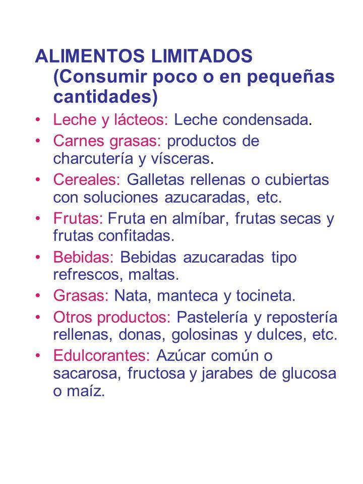 ALIMENTOS LIMITADOS (Consumir poco o en pequeñas cantidades)