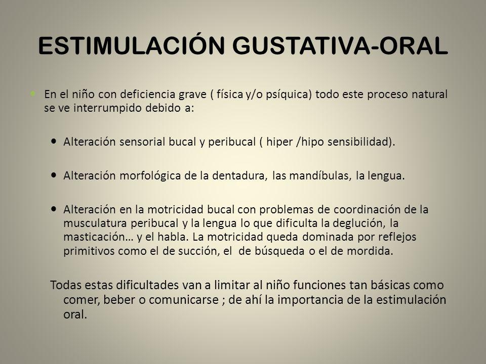 ESTIMULACIÓN GUSTATIVA-ORAL