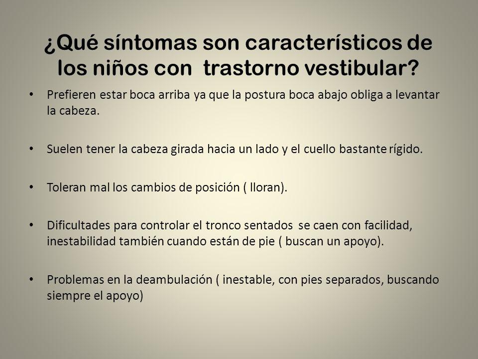 ¿Qué síntomas son característicos de los niños con trastorno vestibular