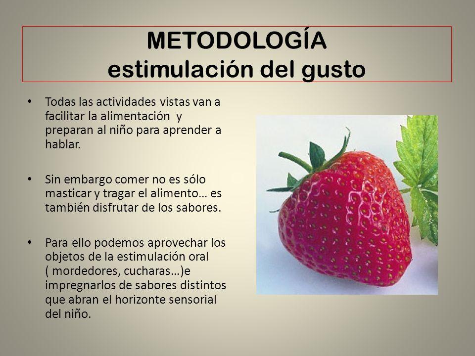 METODOLOGÍA estimulación del gusto