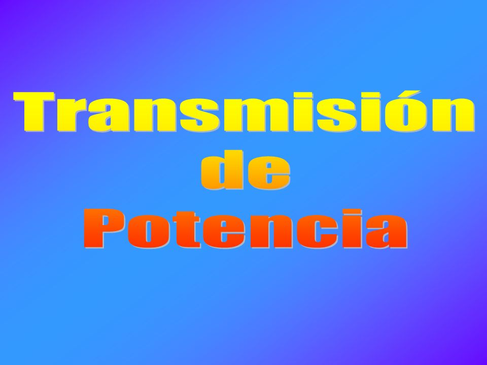 Transmisión de Potencia