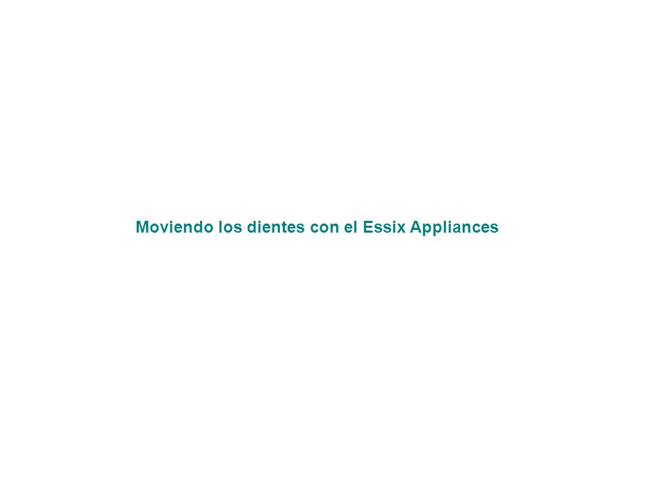 Moviendo los dientes con el Essix Appliances