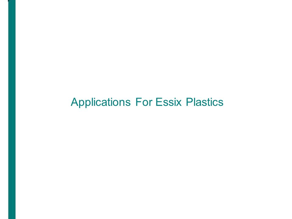 Applications For Essix Plastics