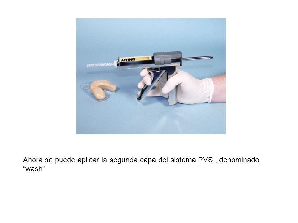 Ahora se puede aplicar la segunda capa del sistema PVS , denominado wash