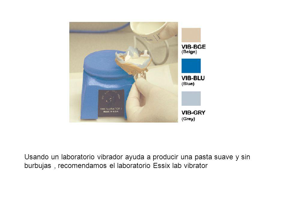 Usando un laboratorio vibrador ayuda a producir una pasta suave y sin burbujas , recomendamos el laboratorio Essix lab vibrator