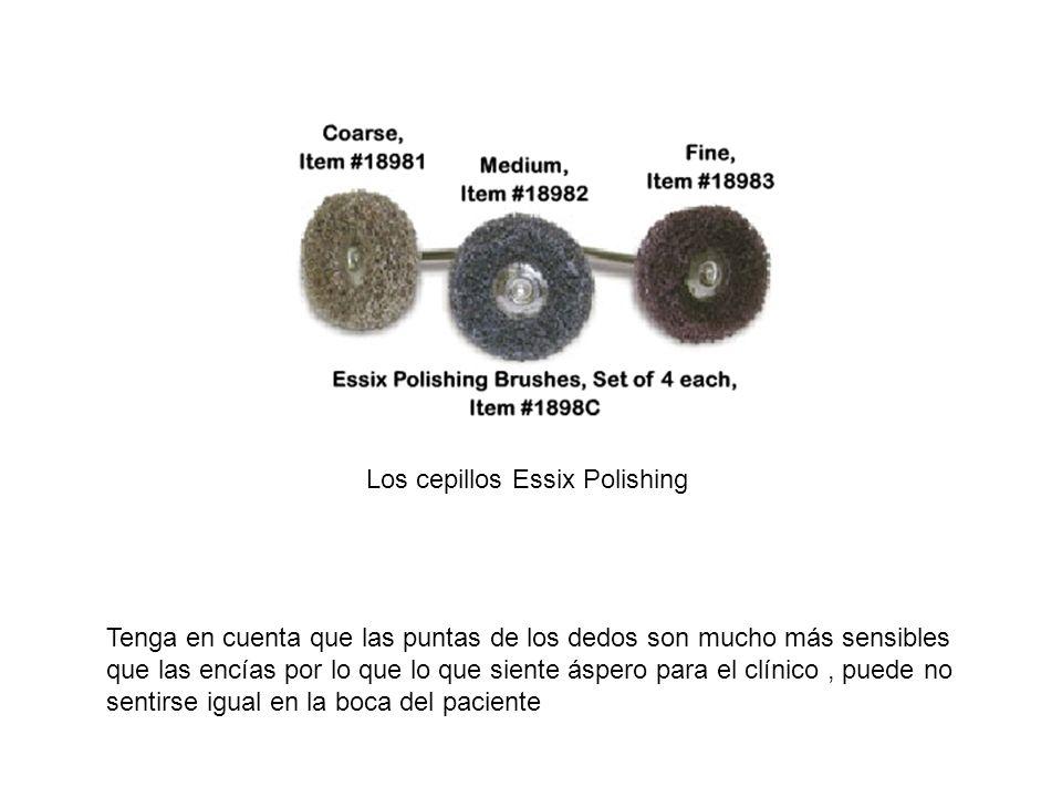 Los cepillos Essix Polishing