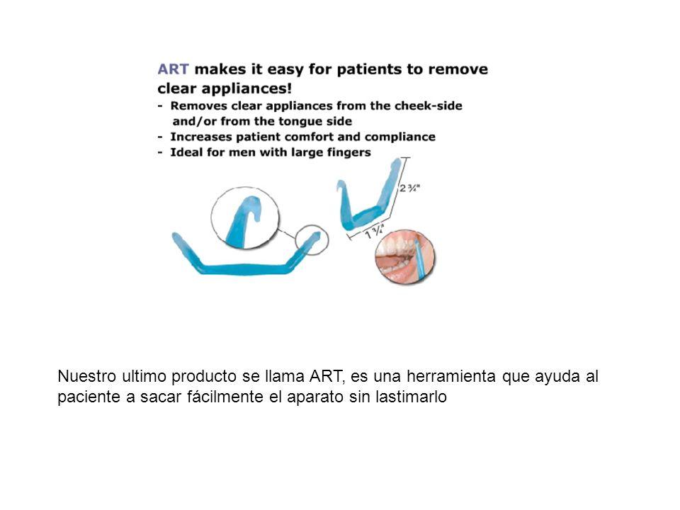 Nuestro ultimo producto se llama ART, es una herramienta que ayuda al paciente a sacar fácilmente el aparato sin lastimarlo