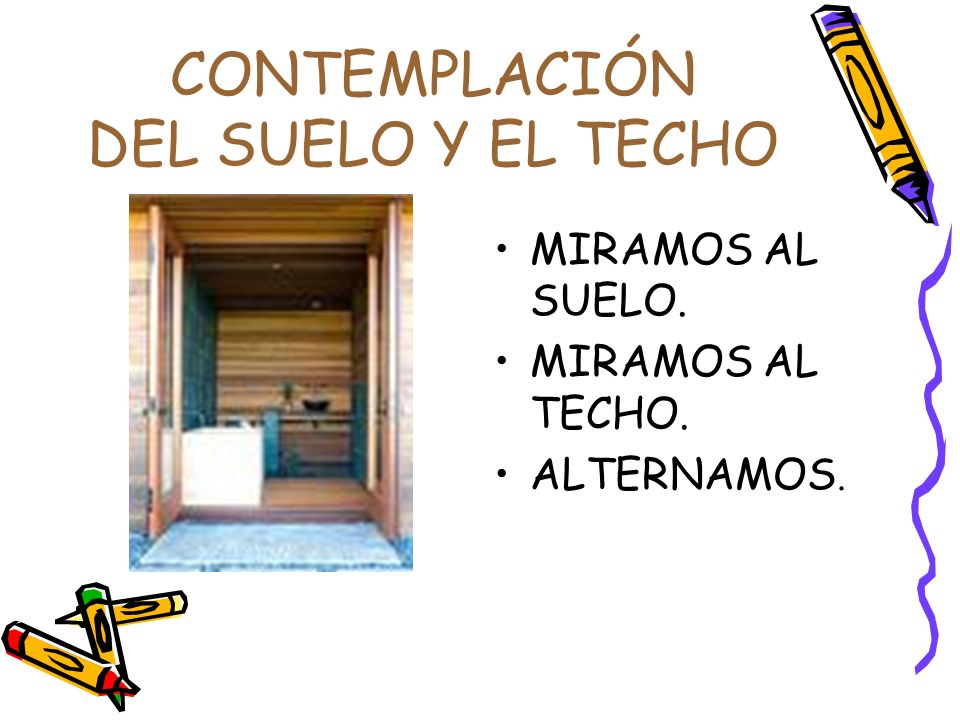 CONTEMPLACIÓN DEL SUELO Y EL TECHO