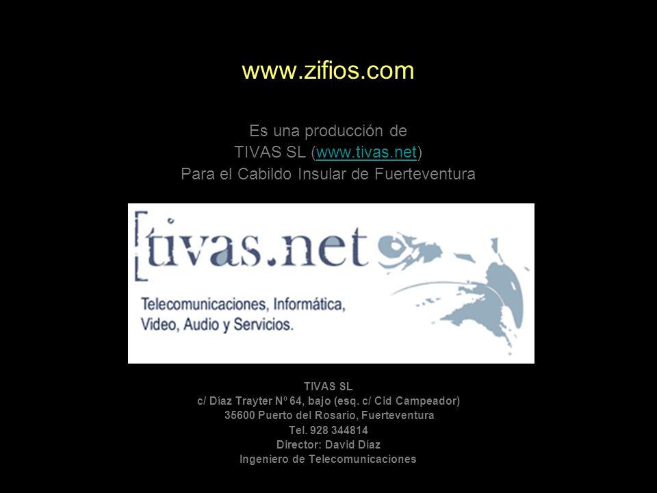 www.zifios.com Es una producción de TIVAS SL (www.tivas.net)