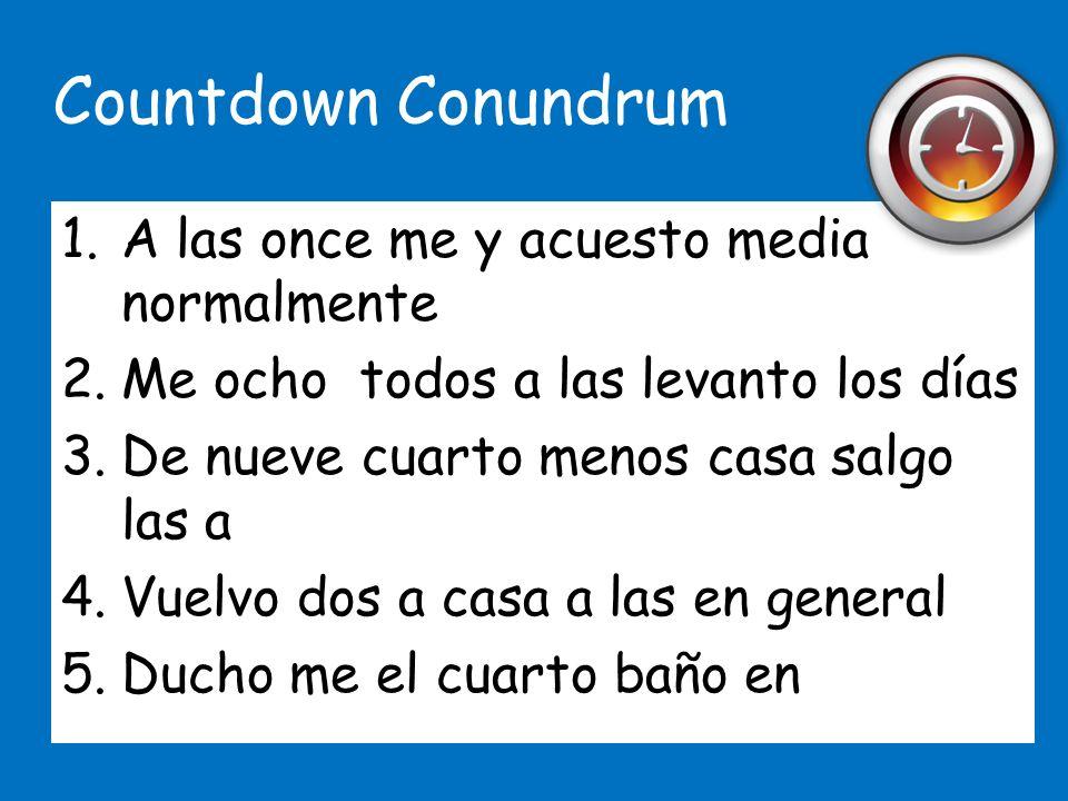Countdown Conundrum A las once me y acuesto media normalmente