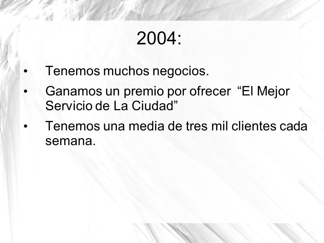 2004: Tenemos muchos negocios.