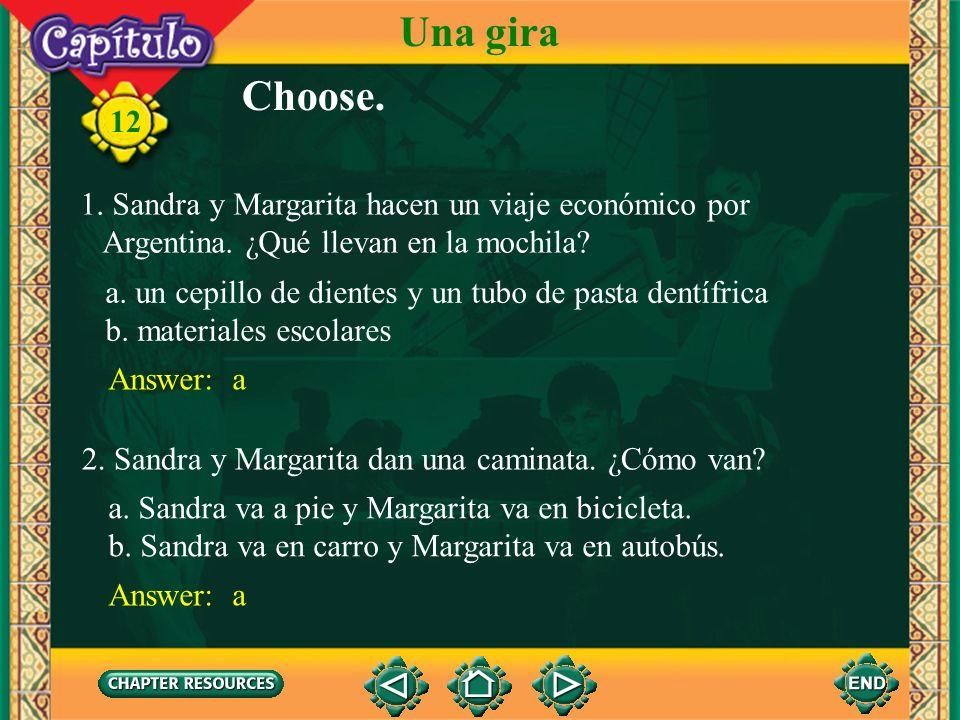 Una gira Choose. 12 1. Sandra y Margarita hacen un viaje económico por