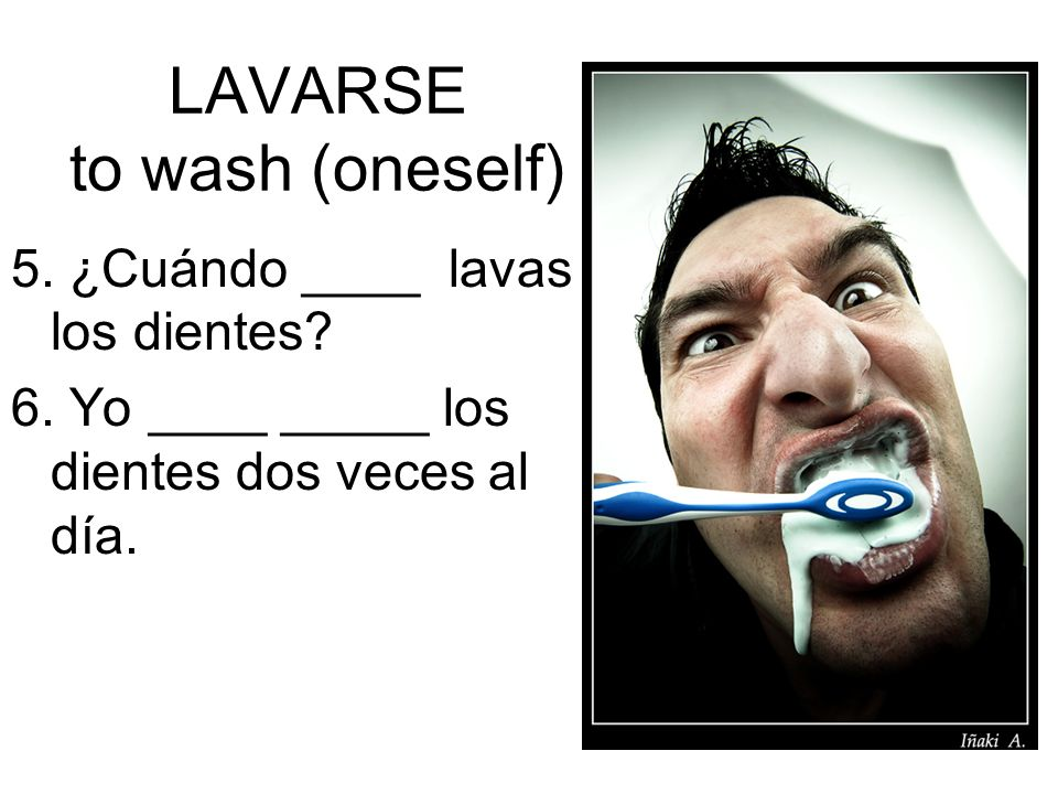 LAVARSE to wash (oneself)