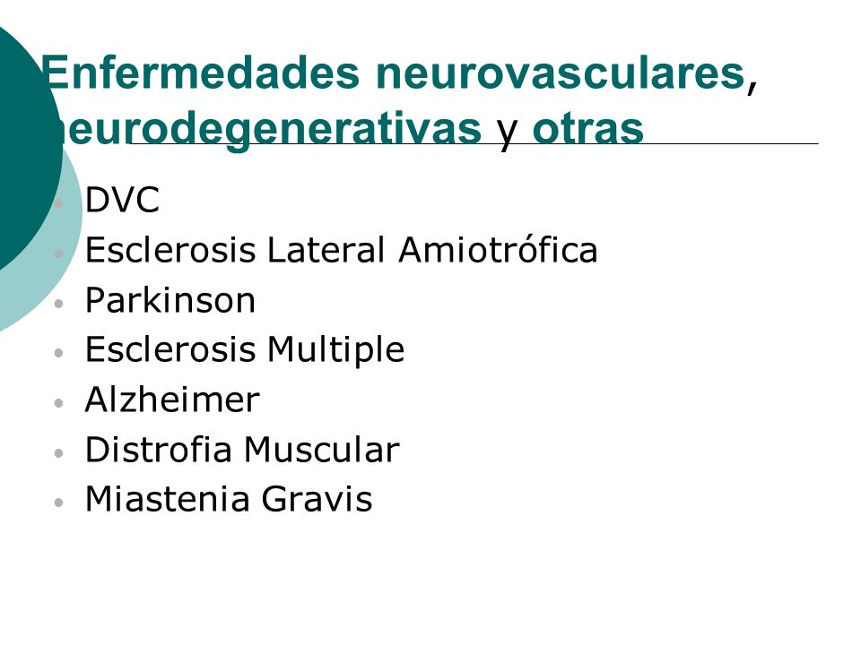 Enfermedades neurovasculares, neurodegenerativas y otras