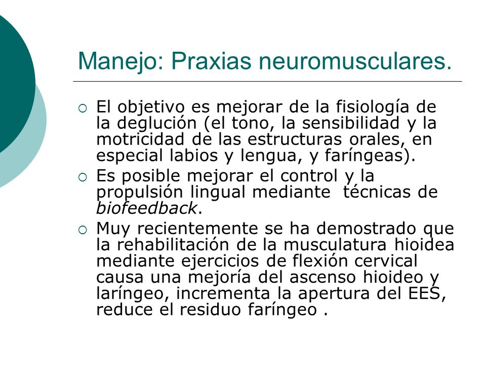 Manejo: Praxias neuromusculares.