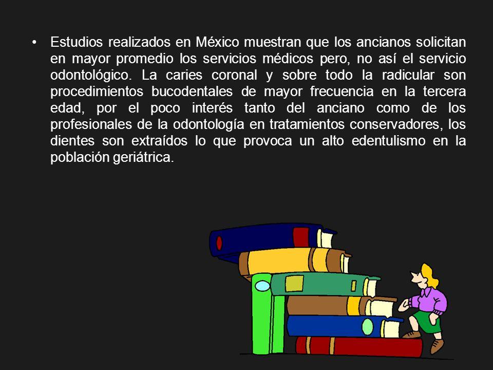 Estudios realizados en México muestran que los ancianos solicitan en mayor promedio los servicios médicos pero, no así el servicio odontológico.