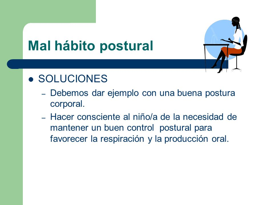 Mal hábito postural SOLUCIONES