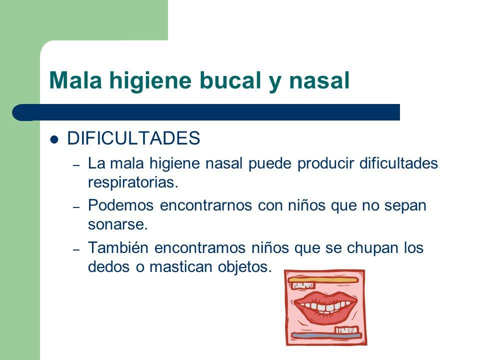 Mala higiene bucal y nasal