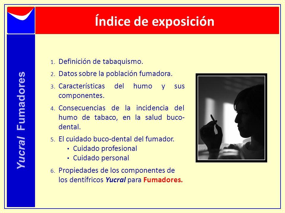 Índice de exposición Yucral Fumadores Definición de tabaquismo.