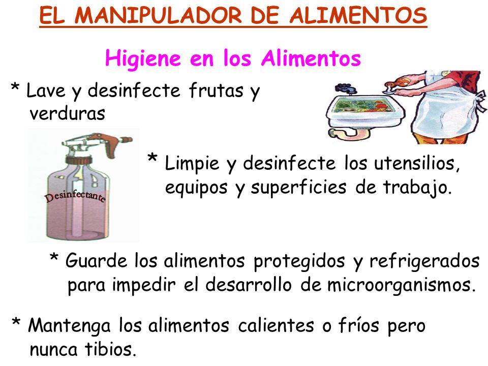 EL MANIPULADOR DE ALIMENTOS Higiene en los Alimentos