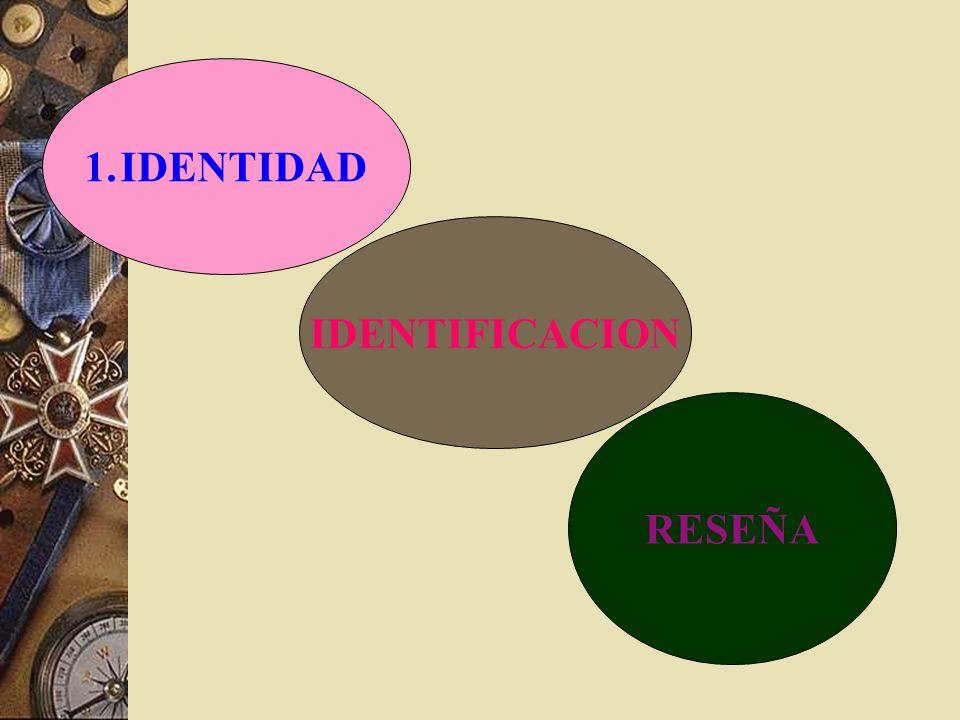 IDENTIDAD IDENTIFICACION RESEÑA