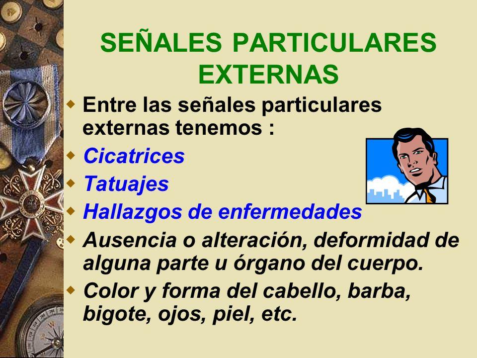 SEÑALES PARTICULARES EXTERNAS