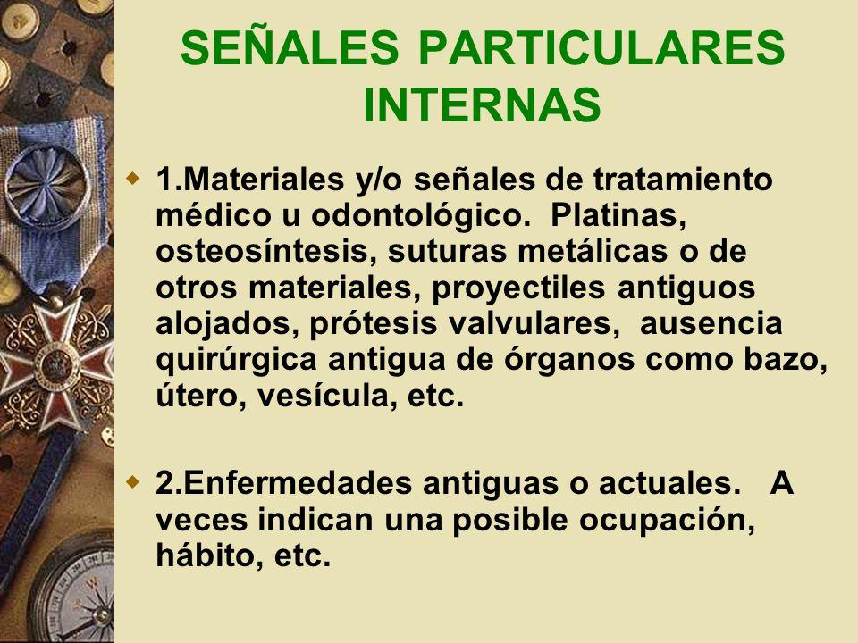 SEÑALES PARTICULARES INTERNAS