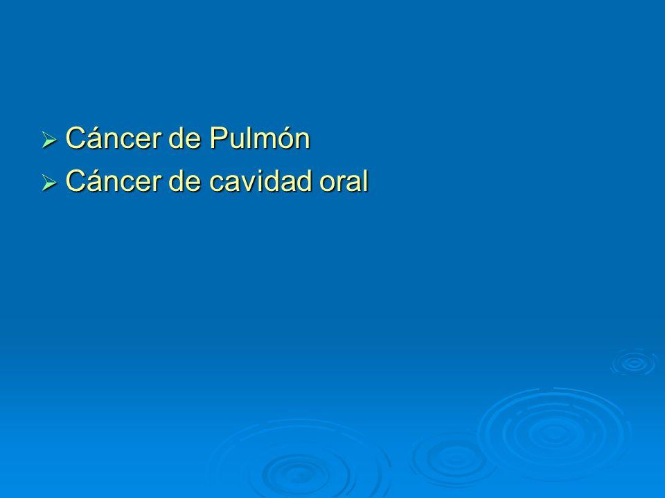 Cáncer de Pulmón Cáncer de cavidad oral