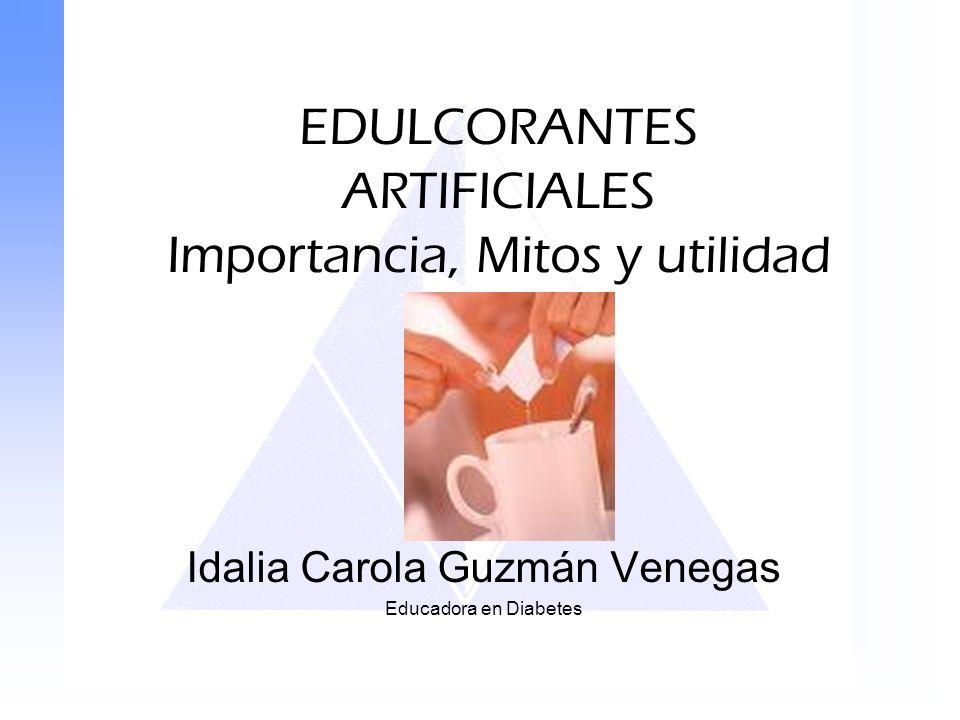EDULCORANTES ARTIFICIALES Importancia, Mitos y utilidad