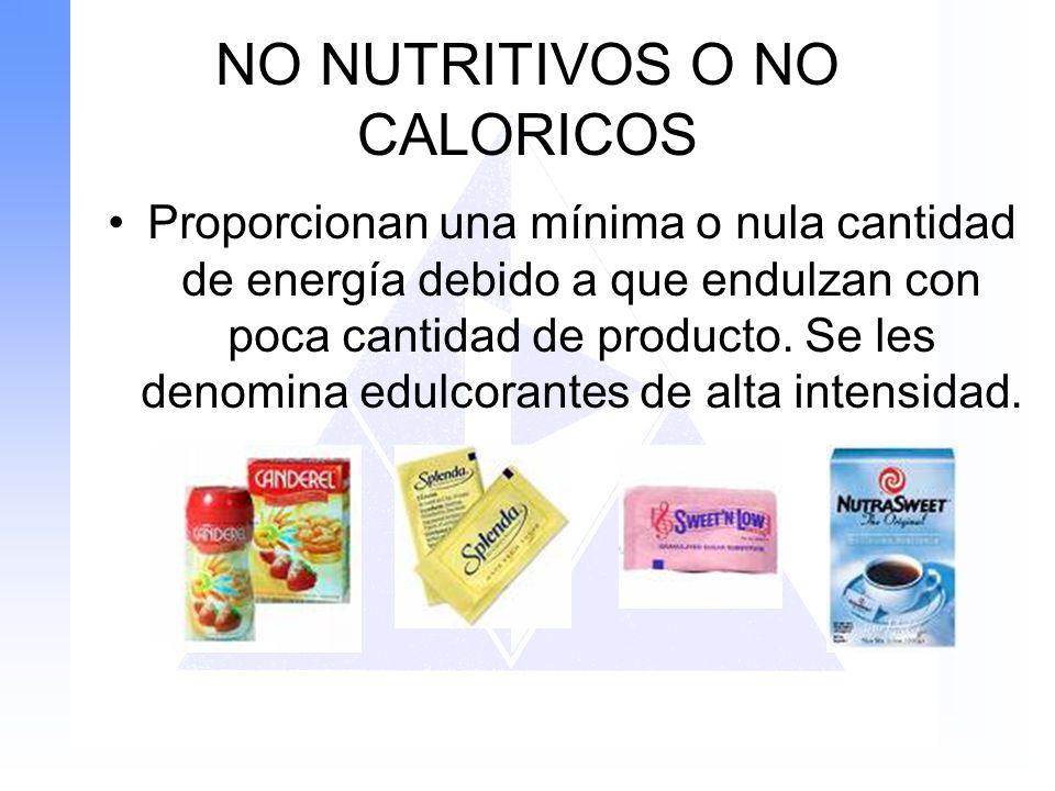 NO NUTRITIVOS O NO CALORICOS