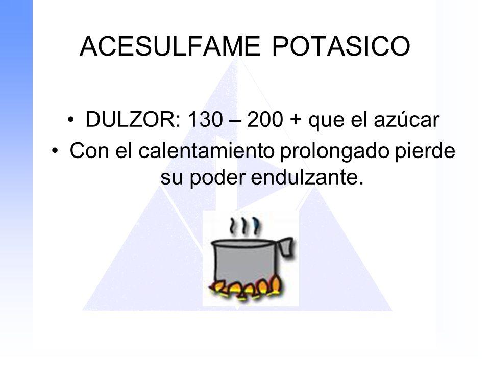 ACESULFAME POTASICO DULZOR: 130 – 200 + que el azúcar