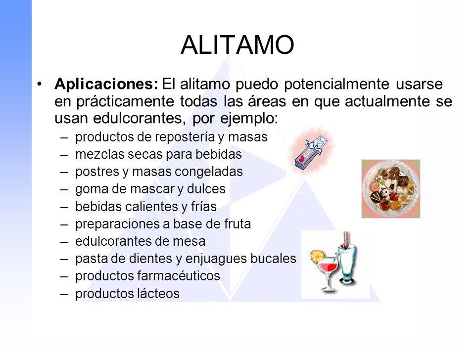 ALITAMO Aplicaciones: El alitamo puedo potencialmente usarse en prácticamente todas las áreas en que actualmente se usan edulcorantes, por ejemplo: