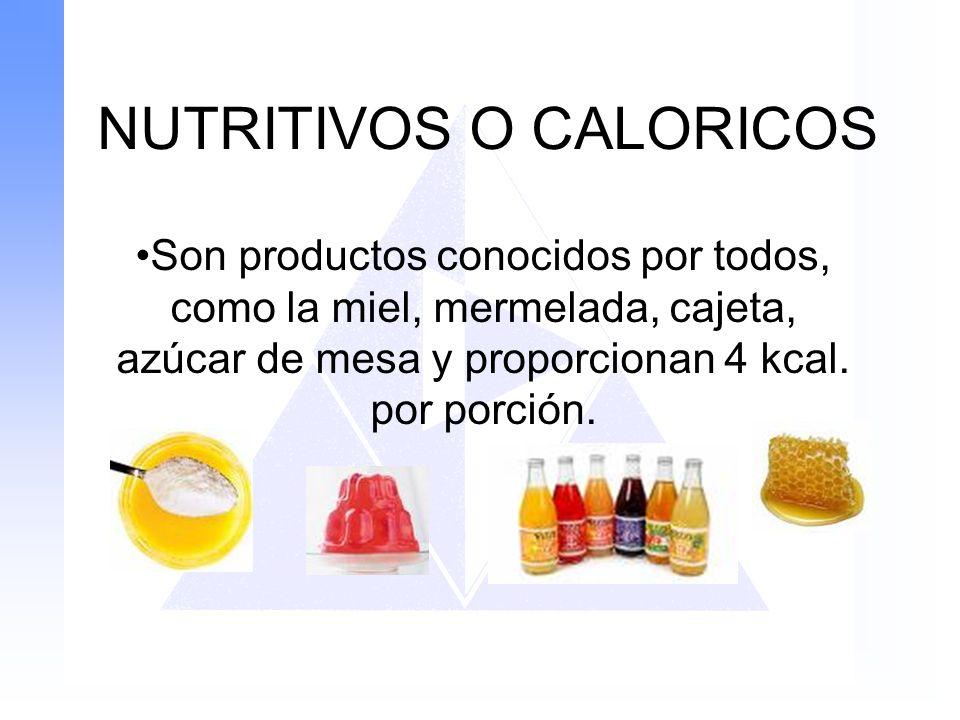 NUTRITIVOS O CALORICOS
