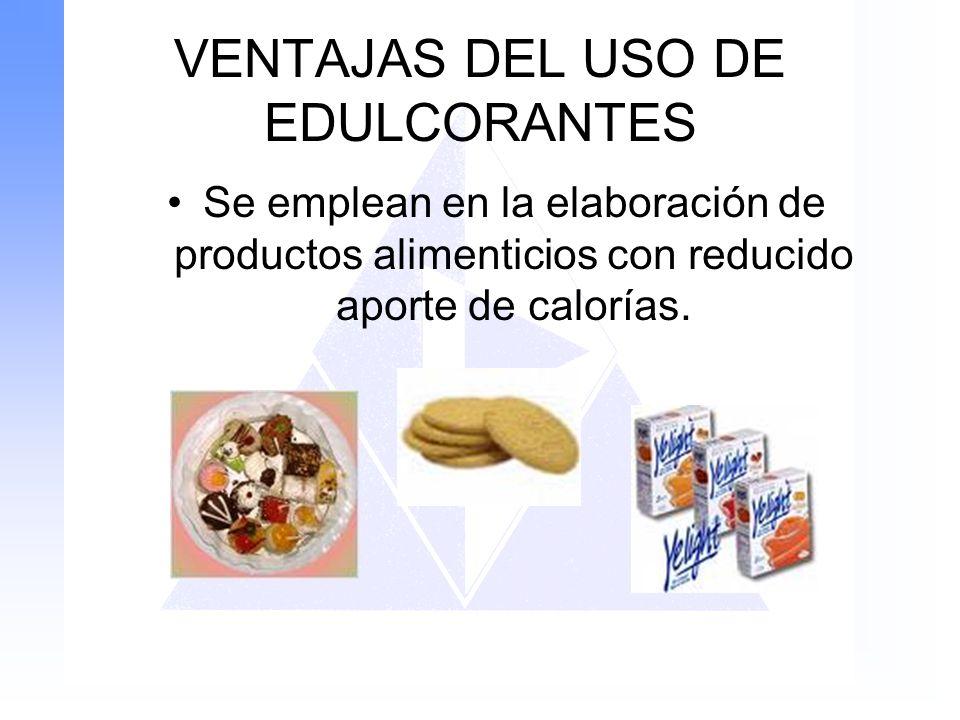 VENTAJAS DEL USO DE EDULCORANTES