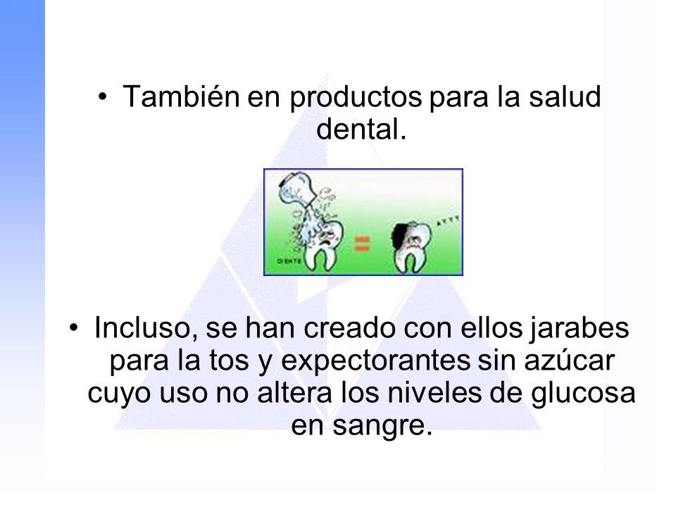 También en productos para la salud dental.