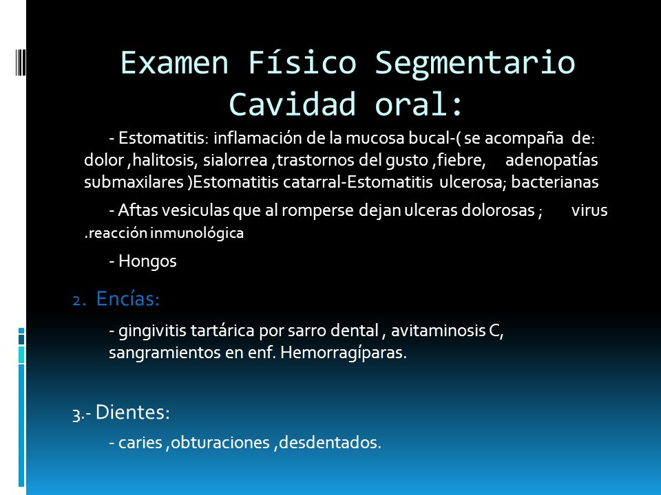 Examen Físico Segmentario Cavidad oral: